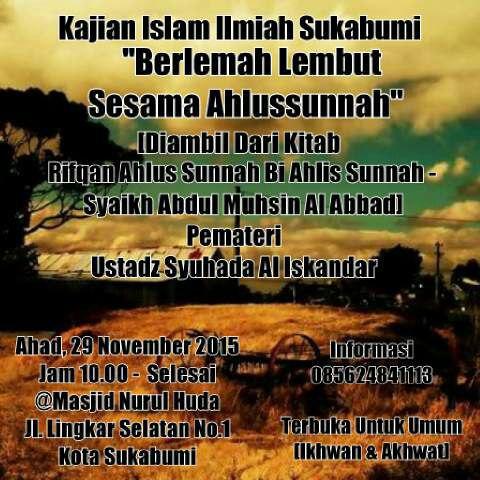 Kajian Islam Ilmiah Berlemah Lembut Sesama Ahlus Sunnah -Sukabumi-